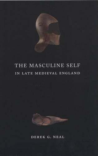 The Masculine Self in Late Medieval England (Hardback)