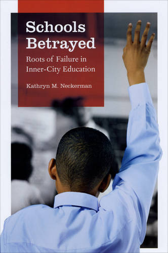 Schools Betrayed: Roots of Failure in Inner-city Education (Paperback)
