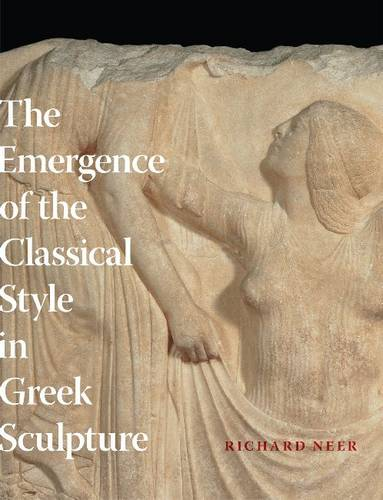 The Emergence of the Classical Style in Greek Sculpture (Paperback)