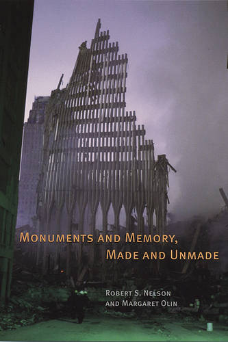 Monuments and Memory, Made and Unmade (Paperback)