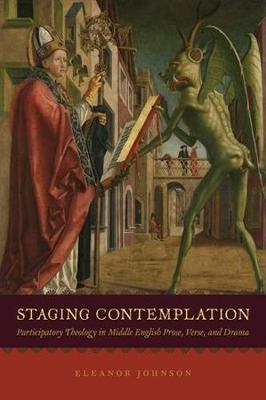 Staging Contemplation: Participatory Theology in Middle English Prose, Verse, and Drama (Paperback)
