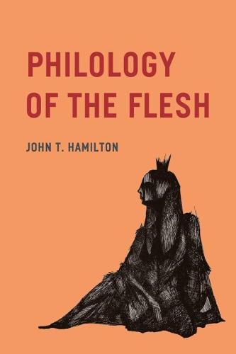 Philology of the Flesh (Hardback)