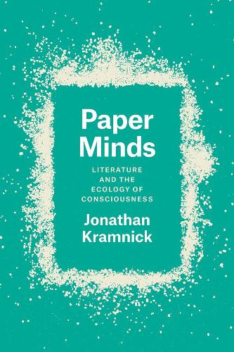 Paper Minds: Literature and the Ecology of Consciousness (Hardback)