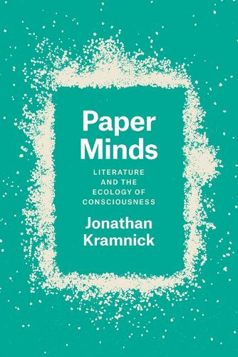Paper Minds: Literature and the Ecology of Consciousness (Paperback)
