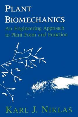 Plant Biomechanics: An Engineering Approach to Plant Form and Function (Paperback)