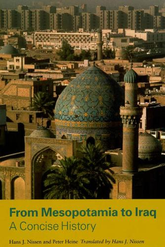 From Mesopotamia to Iraq: A Concise History (Hardback)