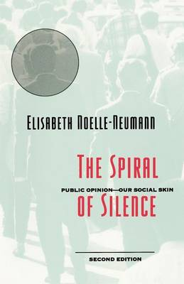 The Spiral of Silence: Public Opinion - Our Social Skin (Paperback)