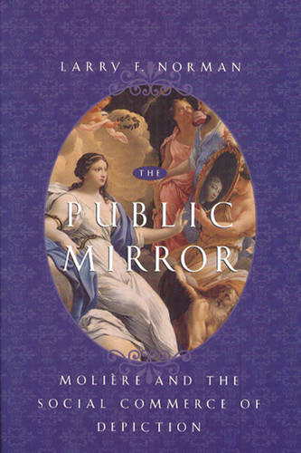The Public Mirror: Moliere and the Social Commerce of Depiction (Paperback)