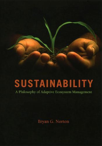 Sustainability: A Philosophy of Adaptive Ecosystem Management (Paperback)