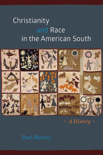 Christianity and Race in the American South: A History - Chicago History of American Religion (Paperback)