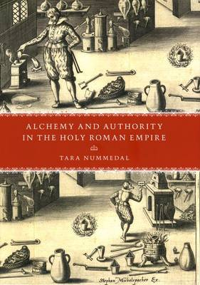 Alchemy and Authority in the Holy Roman Empire (Hardback)