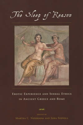 The Sleep of Reason: Erotic Experience and Sexual Ethics in Ancient Greece and Rome (Paperback)