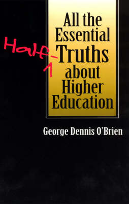 All the Essential Half-truths About Higher Education (Paperback)