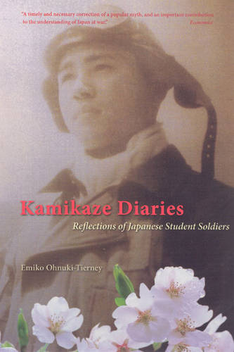 Kamikaze Diaries: Reflections of Japanese Student Soldiers (Paperback)