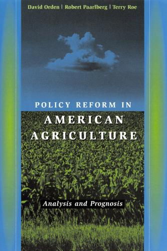 Policy Reform in American Agriculture: Analysis and Prognosis (Hardback)