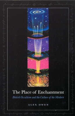 The Place of Enchantment: British Occultism and the Culture of the Modern (Paperback)