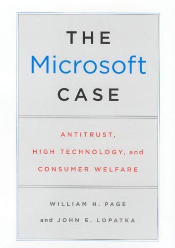 The Microsoft Case: Antitrust, High Technology and Consumer Welfare (Hardback)