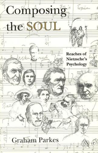 Composing the Soul: Reaches of Nietzsche's Psychology (Hardback)