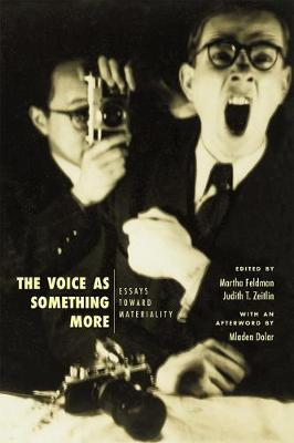 The Voice as Something More: Essays Toward Materiality - New Material Histories of Music (Paperback)
