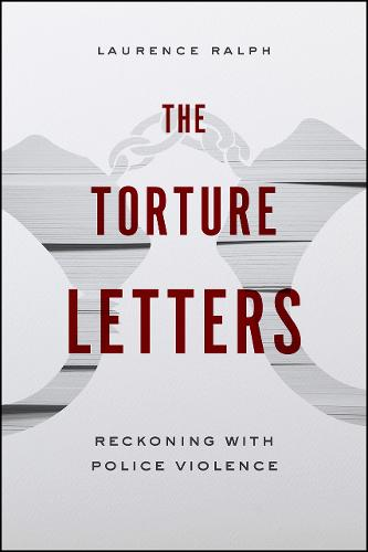 The Torture Letters: Reckoning with Police Violence (Paperback)