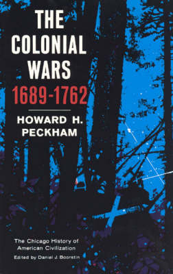 The Colonial Wars, 1689-1762 - History of American Civilization (Paperback)
