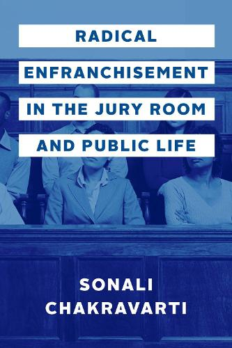 Radical Enfranchisement in the Jury Room and Public Life (Hardback)