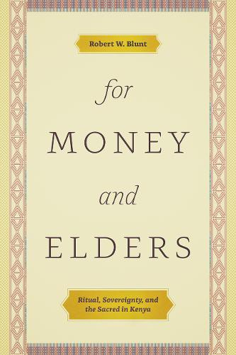 For Money and Elders: Ritual, Sovereignty, and the Sacred in Kenya (Paperback)