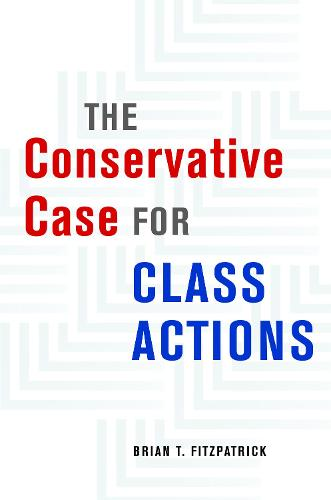 The Conservative Case for Class Actions (Hardback)
