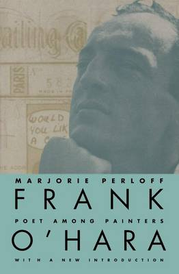 Frank O'Hara: Poet Among Painters (Paperback)