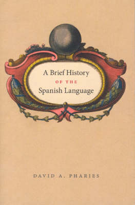 A Brief History of the Spanish Language (Paperback)
