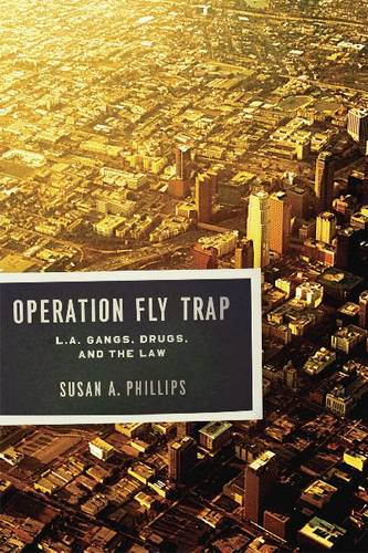 Operation Fly Trap: L.A. Gangs, Drugs, and the Law (Paperback)
