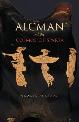 Alcman and the Cosmos of Sparta (Paperback)