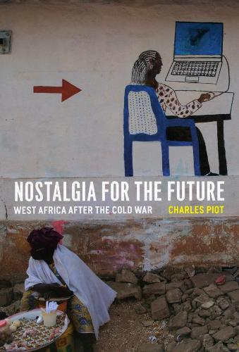 Nostalgia for the Future: West Africa After the Cold War (Hardback)