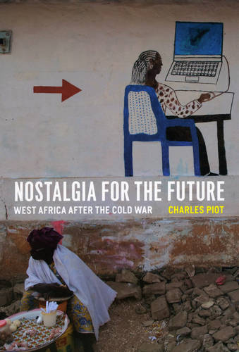 Nostalgia for the Future: West Africa After the Cold War (Paperback)
