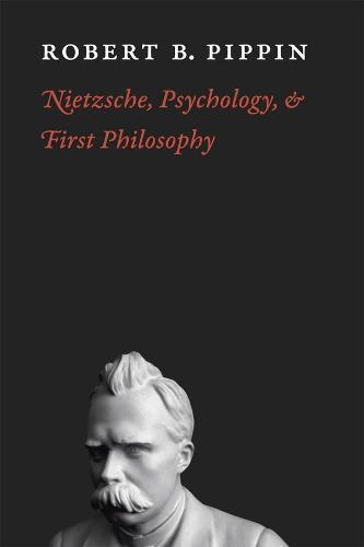 Nietzsche, Psychology, and First Philosophy (Hardback)