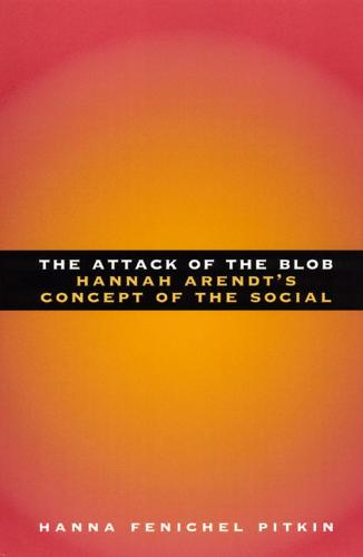 The Attack of the Blob: Hannah Arendt's Concept of the Social (Paperback)