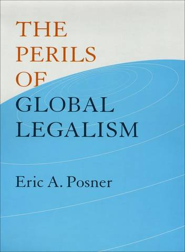 The Perils of Global Legalism (Hardback)