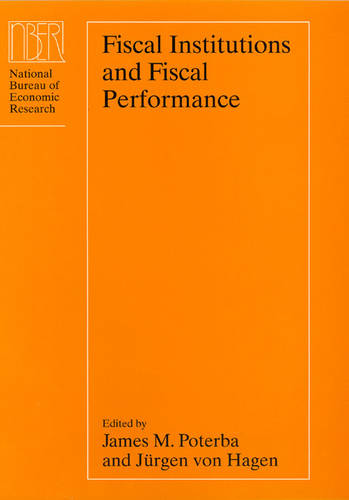 Fiscal Institutions and Fiscal Performance - National Bureau of Economic Research Conference Report (Hardback)