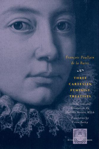 Three Cartesian Feminist Treatises - Other Voice in Early Modern Europe (Paperback)