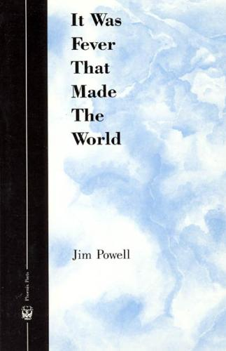 It Was Fever That Made the World - Phoenix Poets (Hardback)