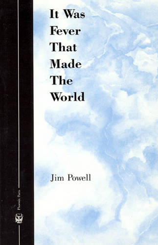 It Was Fever That Made the World - Phoenix Poets (Paperback)