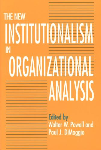 The New Institutionalism in Organizational Analysis (Paperback)