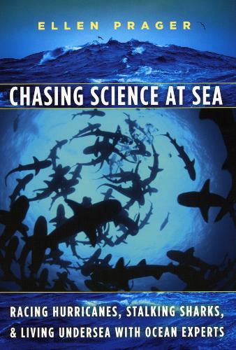 Chasing Science at Sea: Racing Hurricanes, Stalking Sharks, and Living Undersea with Ocean Experts (Paperback)