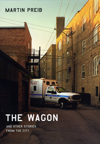 The Wagon and Other Stories from the City - Chicago Visions and Revisions (Hardback)