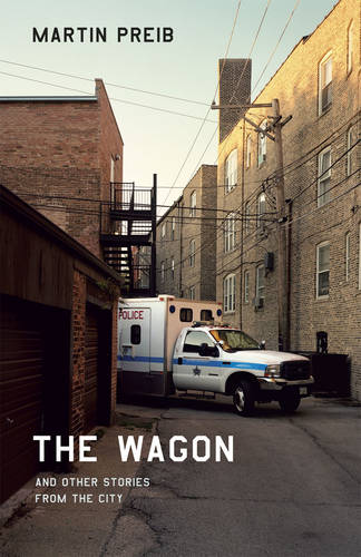 The Wagon and Other Stories from the City - Chicago Visions and Revisions (Paperback)