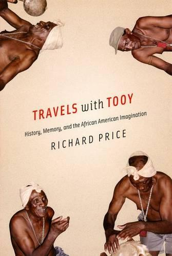 Travels with Tooy: History, Memory, and the African American Imagination (Hardback)