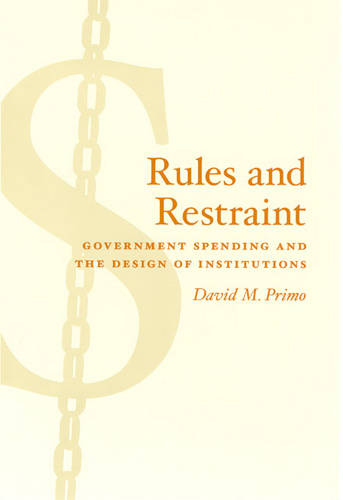 Rules and Restraint: Government Spending and the Design of Institutions - American Politics & Political Economy S. (Paperback)