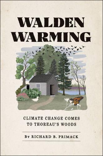 Walden Warming: Climate Change Comes to Thoreau's Woods (Hardback)