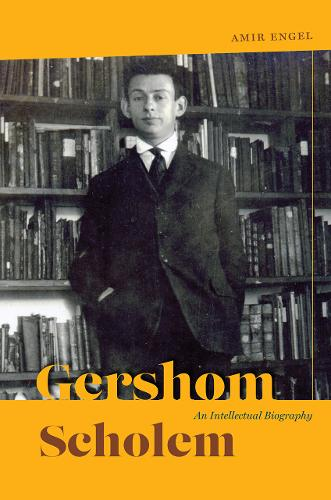 Gershom Scholem: An Intellectual Biography - Studies in German-Jewish Cultural History and Literature, Fr (Paperback)