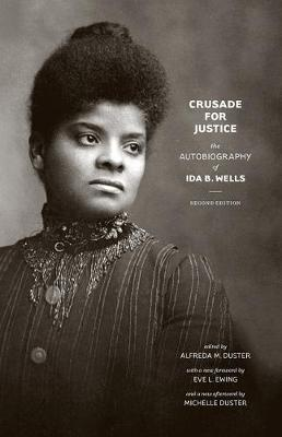 Crusade for Justice: The Autobiography of Ida B. Wells, Second Edition - Negro American Biographies & Autobiographies NABA     (CHUP) (Paperback)